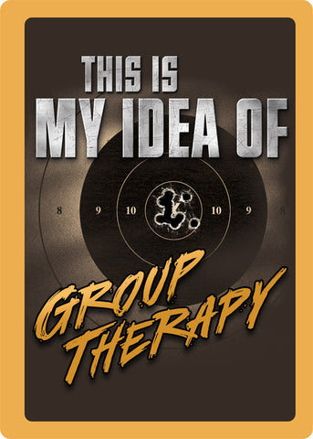 "(RE1462) ""This is My Idea of Group Therapy"" Western Humorous Tin Sign"