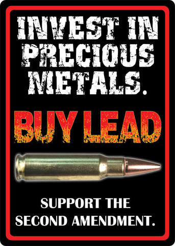 "(RE1495) ""Invest in Precious Metals - Buy Lead"" Western Tin Sign"