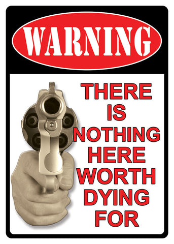 "(RE1502) ""Warning-Nothing Worth Dying For"" Tin Sign"