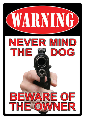 "(RE1504) ""Warning - Never Mind the Owner"" Tin Sign"