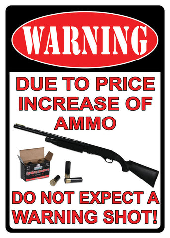 "(RE1508) ""Warning - Ammo Price Increase"" Tin Sign"