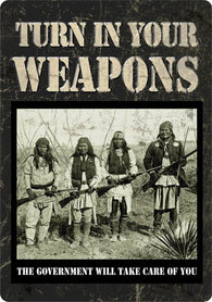 "(RE1589) ""Turn in Your Weapons"" Western Tin Sign"