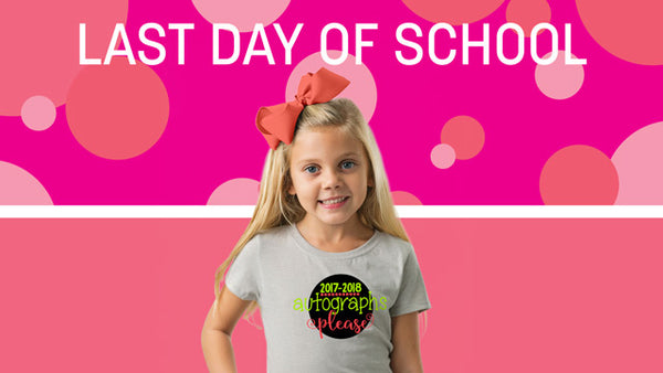 Last Day of School Graphic Tees