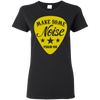 Make Some Noise Ladies T Shirt