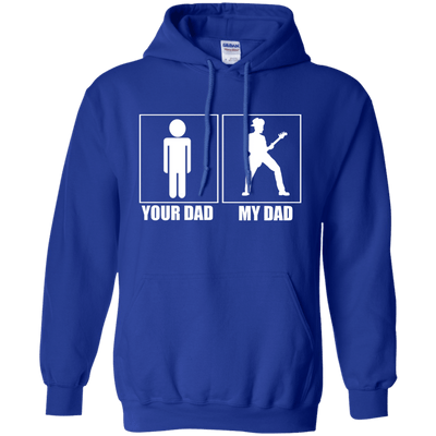 Your Dad My Dad Hoodie