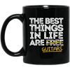 Best Things in Life Are Guitars Mug