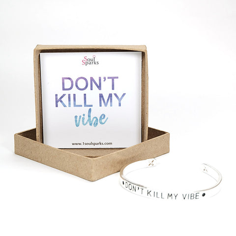 Don't kill my vibe silver cuff bracelet
