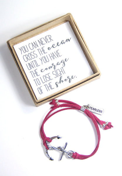 You can never cross the ocean until you have the courage to lose sight of the shore- fearless anchor bracelet