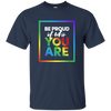 Be Proud of Who You Are T-shirt - Well Pick Review