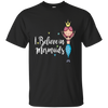 Stunning I Believe In Mermaid T-shirt
