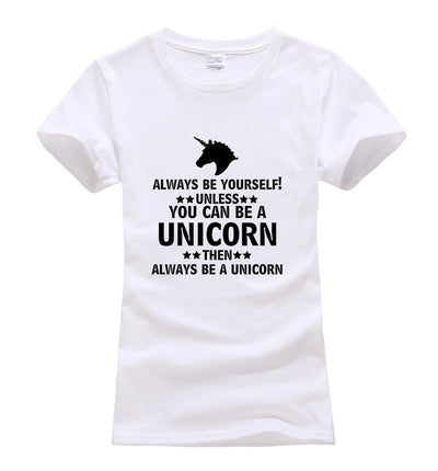 """Always Be Yourself, Unless You Can Be A Unicorn"" Women T-shirt - Well Pick Review"