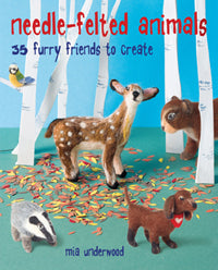 Needle-Felted Animals by Mia Underwood