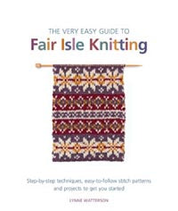 The very easy guide to Fair Isle knitting by Lynne Watterson