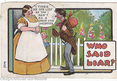 WHO SAID LIAR? 1910 POSTCARD (ref 4312/12)