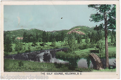 GOLF COURSE, KELOWNA, B.C. - OLD CANADIAN POSTCARD (ref 6954/14)