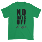 "Green T-Shirt with ""No Days Off"" Written in black above the Love & Loyalty logo."