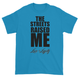 "Sapphire T-shirt with ""The Streets Raised Me"" written in black above the Love & Loyalty Logo."