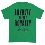 "Green T-shirt with ""Loyalty Before Royalty"" written in black above the Love & Loyalty logo."