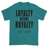 "Jade T-shirt with ""Loyalty Before Royalty"" written in black above the Love & Loyalty logo."