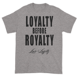 "Sport Grey T-shirt with ""Loyalty Before Royalty"" written in black above the Love & Loyalty logo."