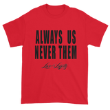 "Red t-shirt with ""Always Us Never Them"" written in black with small Love & Loyalty Logo."