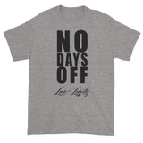 "Sport Grey T-Shirt with ""No Days Off"" Written in black above the Love & Loyalty logo."