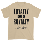 "Sand T-shirt with ""Loyalty Before Royalty"" written in black above the Love & Loyalty logo."