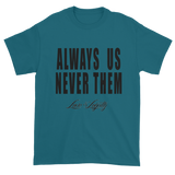 "Galapagos t-shirt with ""Always Us Never Them"" written in black with small Love & Loyalty Logo."