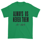 "Green t-shirt with ""Always Us Never Them"" written in black with small Love & Loyalty Logo."