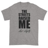 "Sport Grey T-shirt with ""The Streets Raised Me"" written in black above the Love & Loyalty Logo."