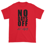 "Red T-Shirt with ""No Days Off"" Written in black above the Love & Loyalty logo."