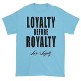 "Sky T-shirt with ""Loyalty Before Royalty"" written in black above the Love & Loyalty logo."