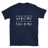 Hate Me T-Shirt - Graphic Tee