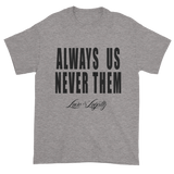 "Sport Grey t-shirt with ""Always Us Never Them"" written in black with small Love & Loyalty Logo."