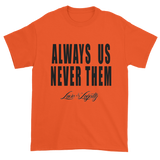 "Orange t-shirt with ""Always Us Never Them"" written in black with small Love & Loyalty Logo."