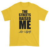 "Yellow T-shirt with ""The Streets Raised Me"" written in black above the Love & Loyalty Logo."