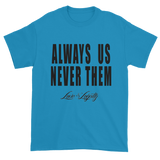 "Sapphire t-shirt with ""Always Us Never Them"" written in black with small Love & Loyalty Logo."