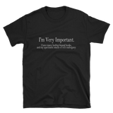 I'm Very Important -T-Shirt - Funny Movie Inspired Tee