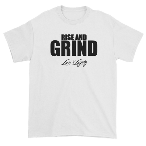 "White T-shirt with""Rise and Grind"" written in black above the Love & Loyalty Logo."