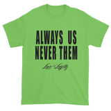 "Lime t-shirt with ""Always Us Never Them"" written in black with small Love & Loyalty Logo."