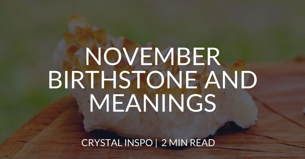 November birthstone and meanings