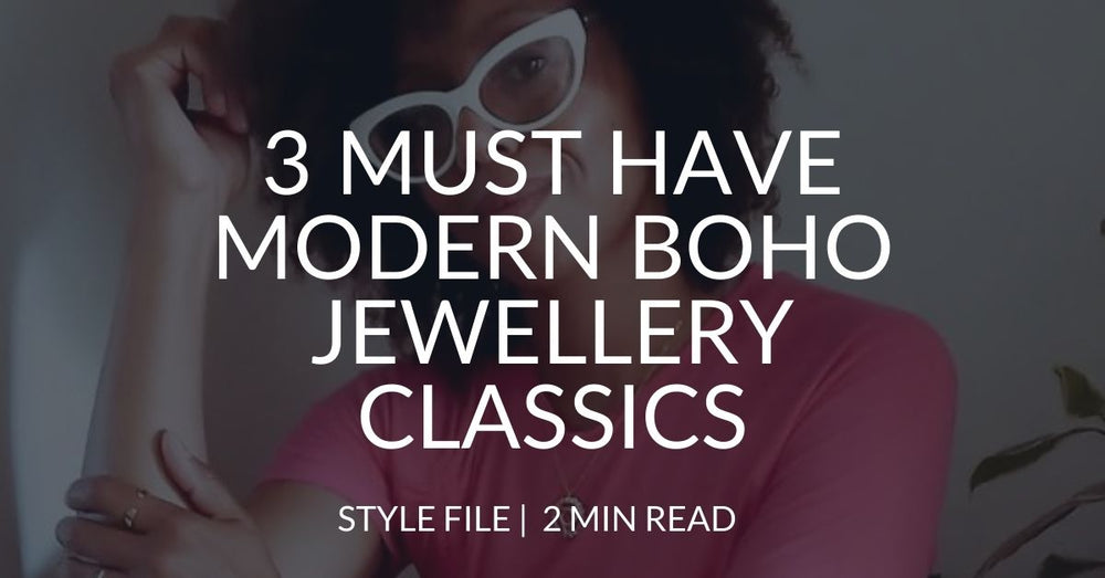 3 must have modern boho jewellery classics