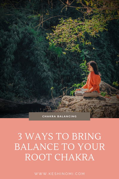 3 ways to bring balance to your root chakra