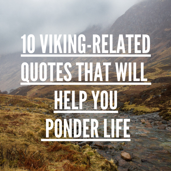 10 Viking-Related Quotes That Will Help You Ponder Life