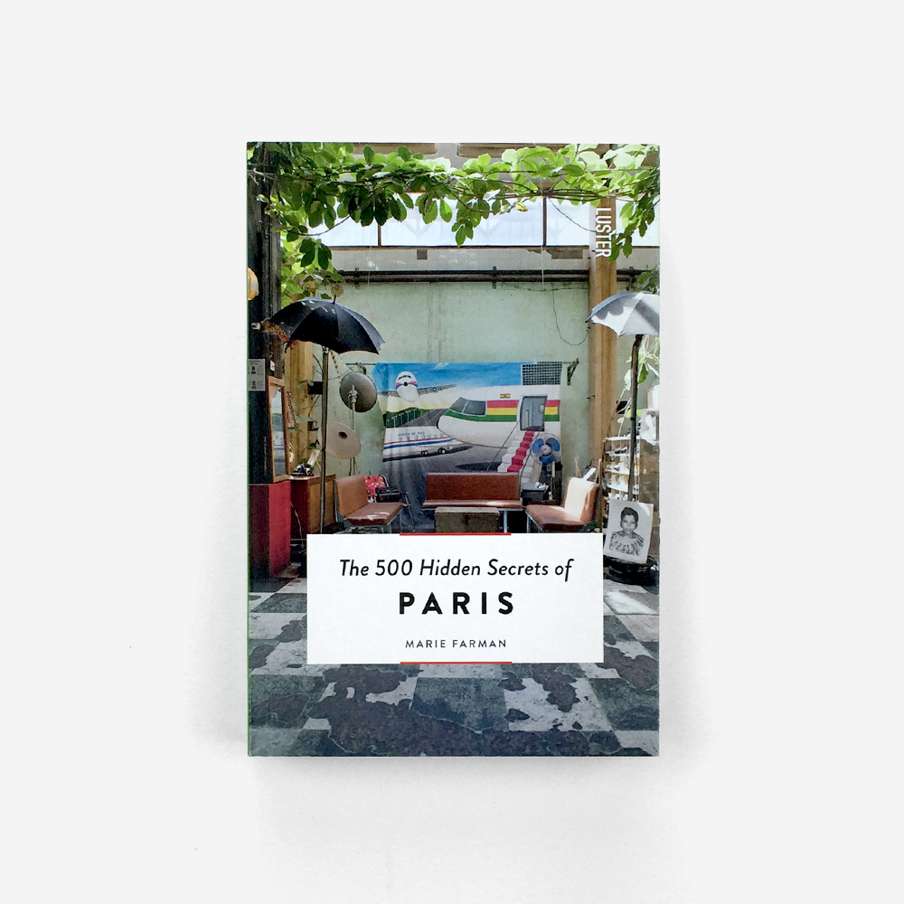 The 500 Hidden Secrets of Paris