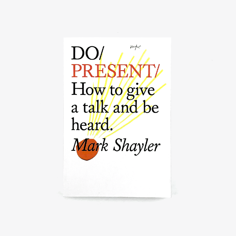 Do Present: How to give a talk and be heard