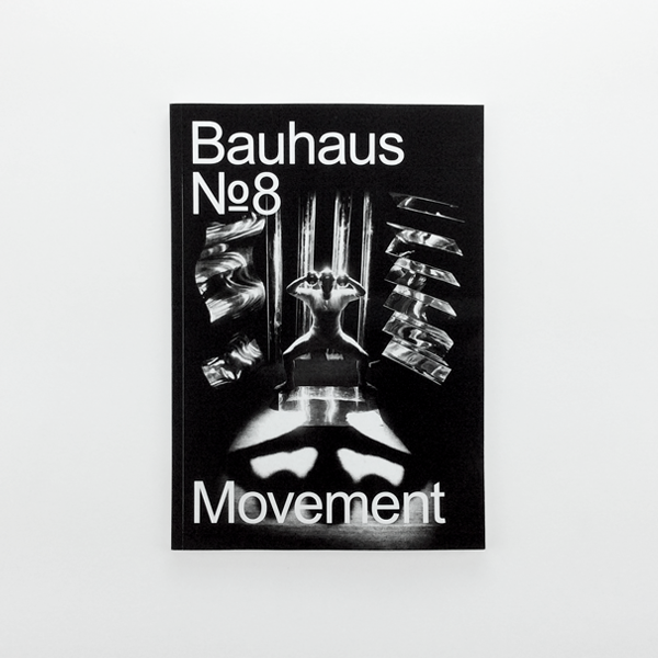 Bauhaus Issue 8 – Movement