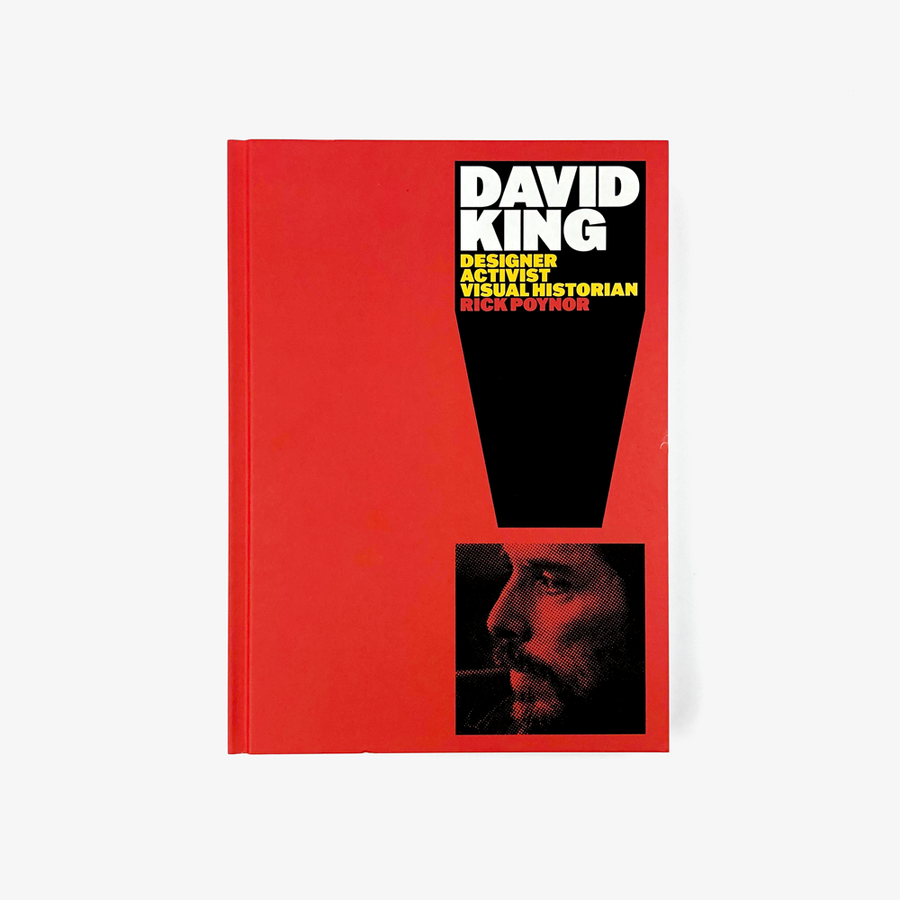 David King: Designer, Activist, Visual Historian