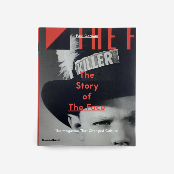 The Story of The Face: The Magazine that Changed Culture