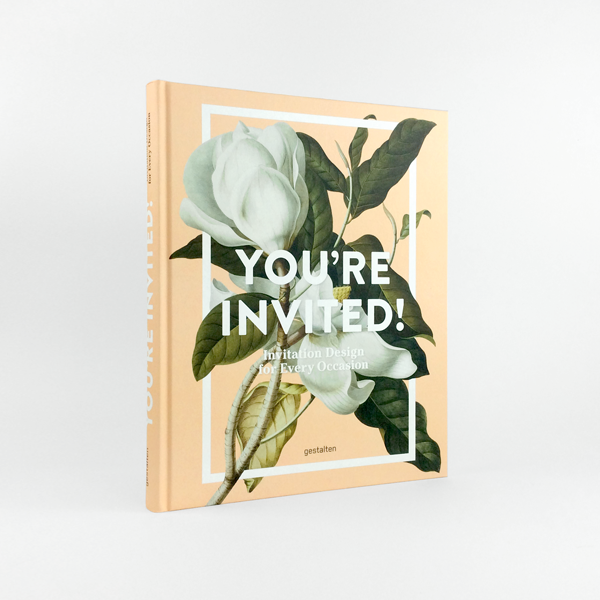 You're Invited!: Invitation Design for Every Occasion